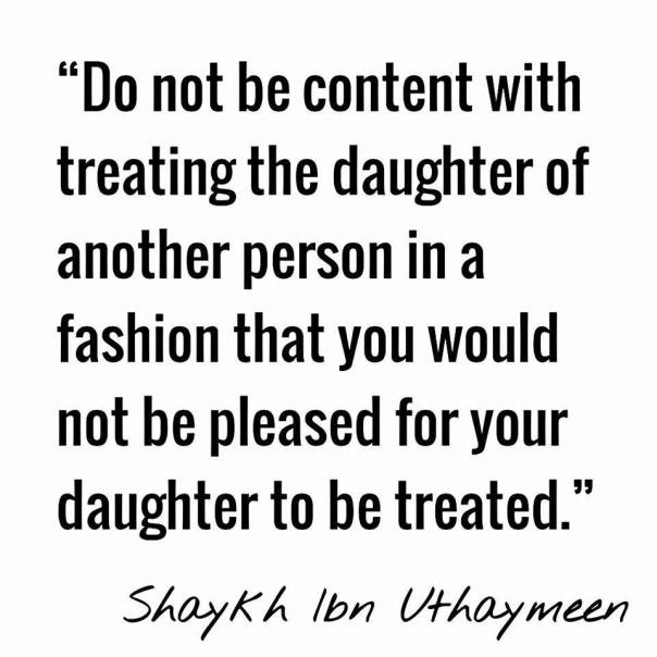do not be content with treating the daughter of another person...
